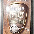 Devenez les auteurs de demain : comment écrire de la fantasy et de la science-fiction - orson scott card