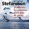# 147 d'ailleurs les poissons n'ont pas de pieds, jón kalman stefánsson