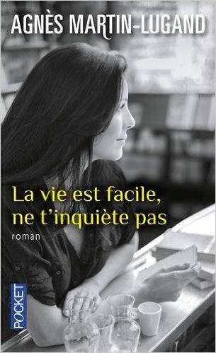 La vie est facile, ne t'inquiète pas, Agnès Martin-Lugand
