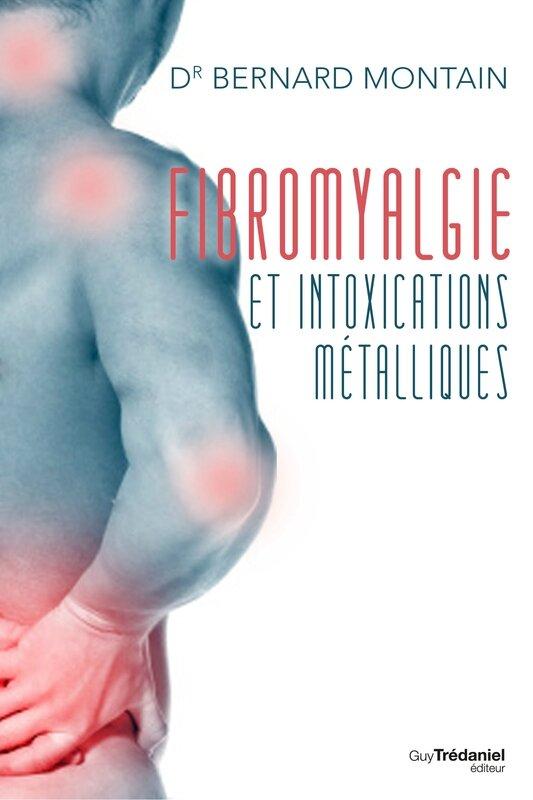 fibromyalgie et intoxications metalliques Dr bernard montain