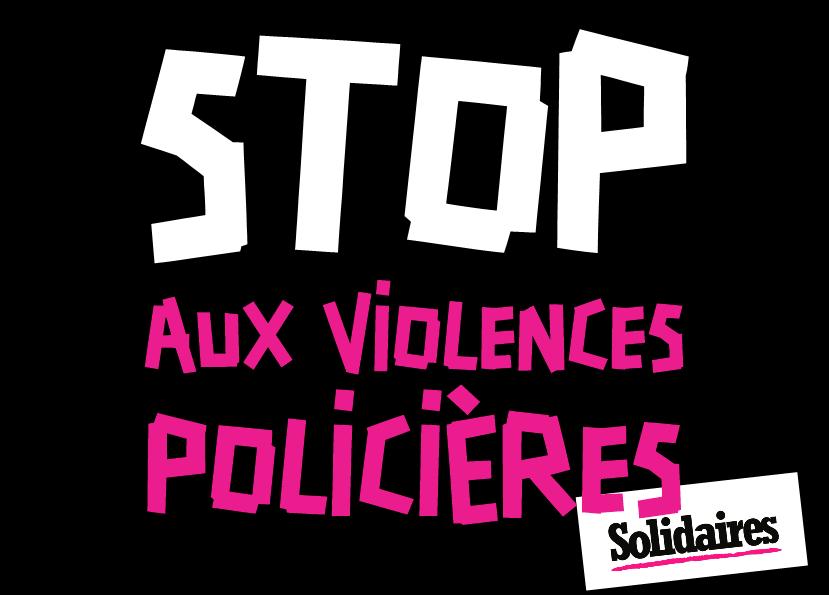 STOP AUX VIOLENCES POLICIÈRES.