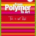 From polymer to art