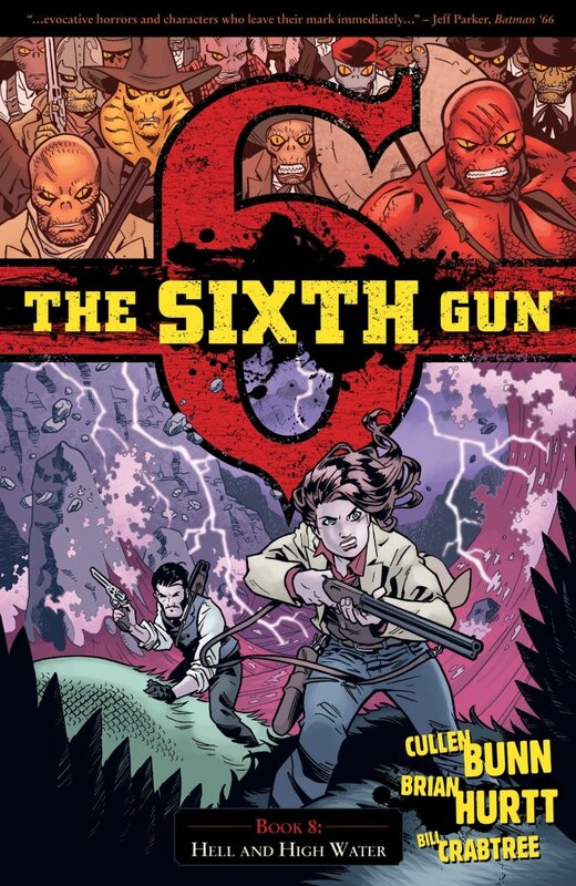 the sixth gun vol 8 hell and high water TP