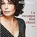 Un escargot tout chaud d'isabelle mergault