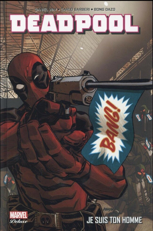 Panini Marvel Deluxe Deadpool 3 Je suis ton homme