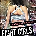 Fight girls, tome 1 : tokyo's tournament, de marie-alix thomelin