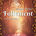 Follement (lucy valentine 1), de heather webber