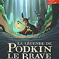 En poche ! la légende de podkin le brave : naissance d'un chef, de kieran larwood