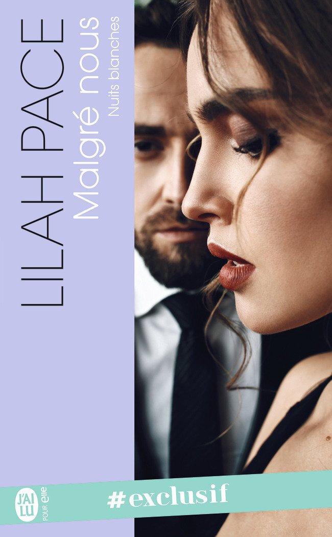 Nuits blanches Tome 1 : Malgré nous de Lilah Pace