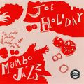 Joe Holiday - 1954 - Mambo Jazz (Original Jazz Classics)