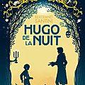 Hugo de la nuit, de bertrand santini