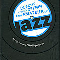 à un amateur de jazz