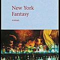 New york fantasy - olivier jacquemond - editions mercure de france