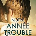 Ivy years, tome 1 : notre année trouble