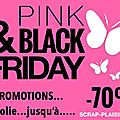 Pink & black friday !!!