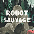 En poche ! robot sauvage, de peter brown