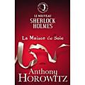 La maison de soie - anthony horowitz