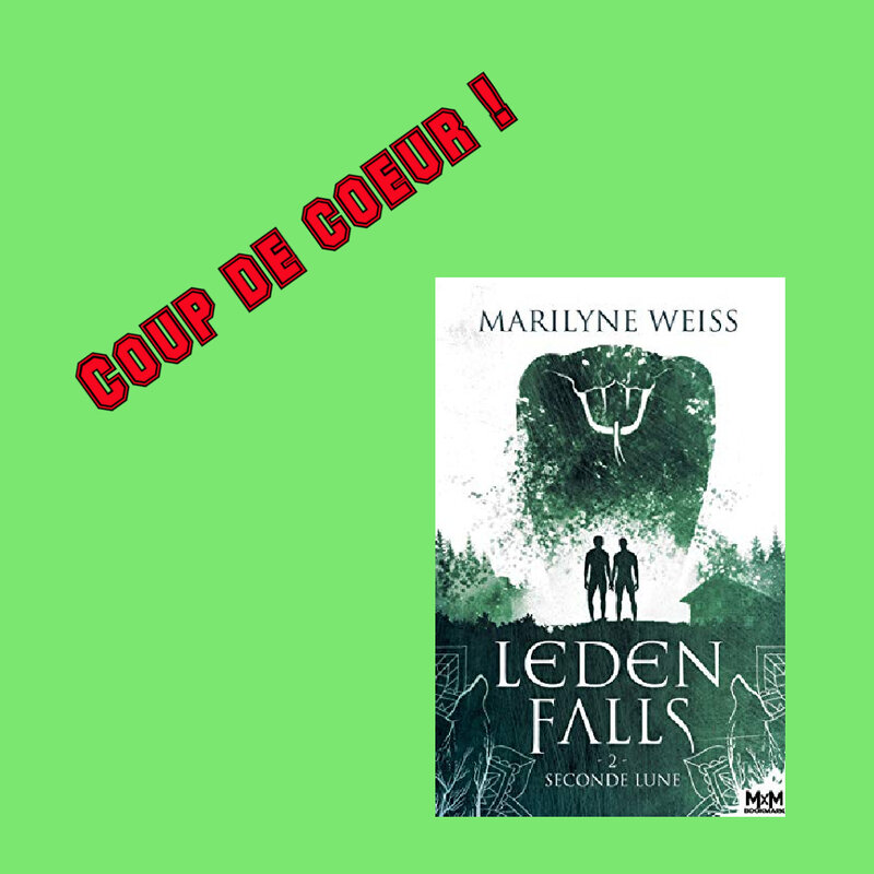 Leden Falls tome 2 : seconde lune (Maryline Weiss)