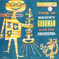 Benny Goodman and His Orchestra - 1954 - This Is Benny Goodman and His Orchestra (RCA Victor)