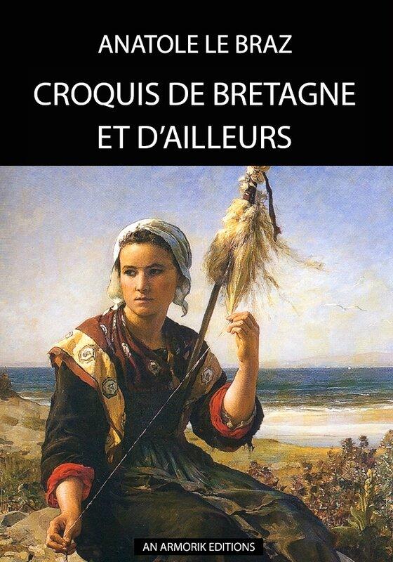 CROQUIS_DE_BRETAGNE_ET_D'AILLEU_-_Anatole_Le_Braz