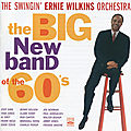 Ernie Wilkins Orchestra - 1960 - The Big New Band of the 60's (Fresh Sound)