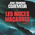 Les noces macabres - jean-françois coatmeur