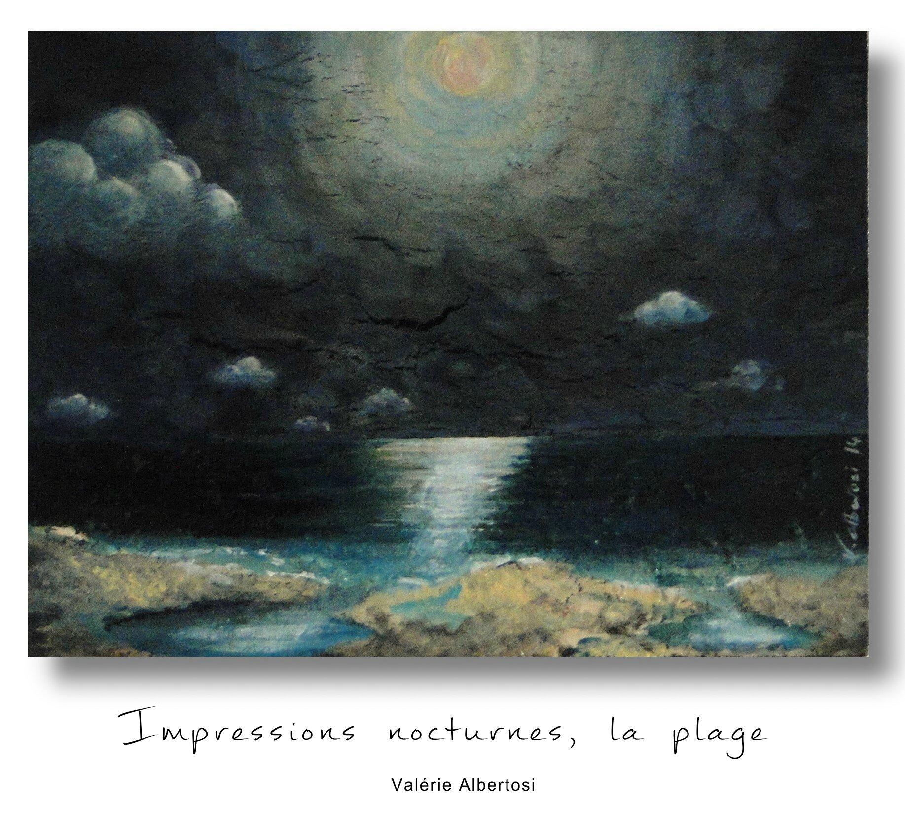 Impressions nocturnes, la plage peinture mer ocean plage nuit valerie albertosi blog peinture