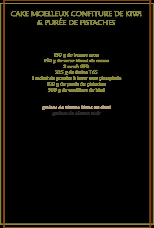 Cake confiture de kiwi et purée de pistache_fiche