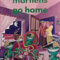 Martiens, go home ! (martians, go home!) - fredric brown