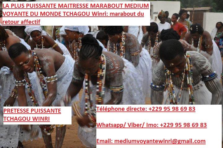 LA PLUS PUISSANTE MAITRESSE MARABOUT MEDIUM VOYANTE DU MONDE TCHAGOU Winri: marabout du retour affectif