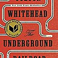 The underground railroad - colson whitehead (2016)