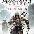 Assassin's creed : forsaken de oliver bowden