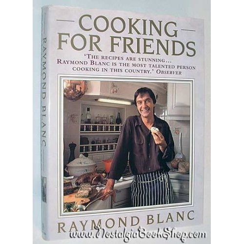 RAYMOND BLANC COOKING FOR FRIENDS