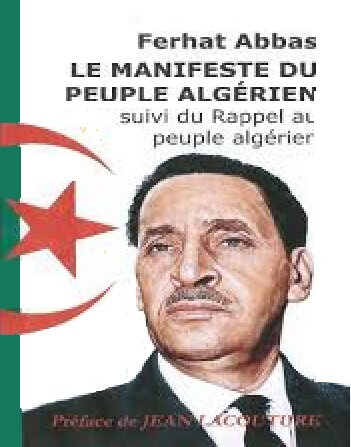 le Manifeste du peuple algérien, rédigé par Ferhat Abbas