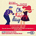 Oh happy day, de anne-laure bondoux & jean-claude mourlevat