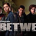 Between - série 2015 - city tv / netflix