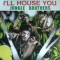 jungle brother - i'll house you