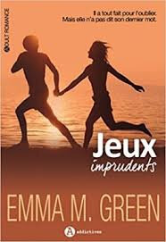 Jeux imprudents de Emma M. Green