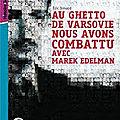 Au ghetto de varsovie, nous avons combattu avec malek edelman