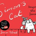 Simon's cat beyond the fence (simon's cat se fait la belle) ---- simon tofield