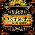 L'architective, tome 1, les reliques perdues, de mel andoryss