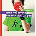 Anne percin, comment devenir une rock star (ou pas)