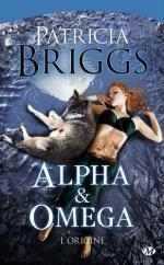 Alpha & Oméga, tome 0, l'Origine