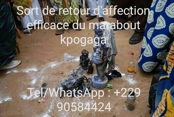 SORT DE RETOUR D'AFFECTION EFFICACE DU MARABOUT KPOGAGA SÉRIEUX