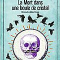 La mort dans une boule de cristal, d'alan bradley