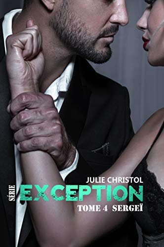 Sergeï série Exception tome 4 de Julie Christol