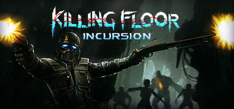 killing floor incursion