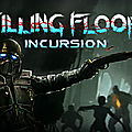 Test de killing floor : incursion - jeu video giga france