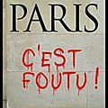 Paris c'est foutu ! - alain paucard - editions jean cyrille godefroy