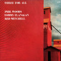 Phil Woods, Tommy Flanagan, Red Mitchell - 1981 - Three For All (Enja)